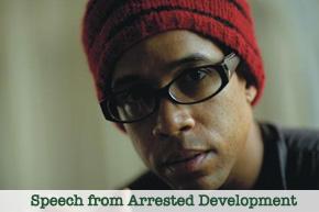 Speech from Arrested Development