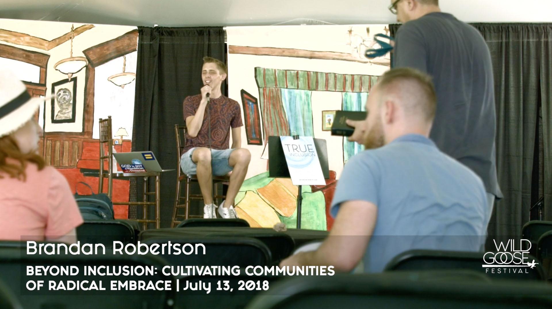 "Brandan Robertson - ""Beyond Inclusion: Cultivating Communities of Radical Embrace"""